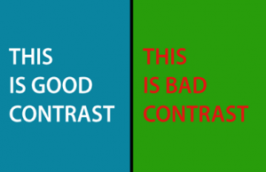 Good contrast vs Bad contrast. Attractive websites use good contrast which is easier on the reader's eyes.