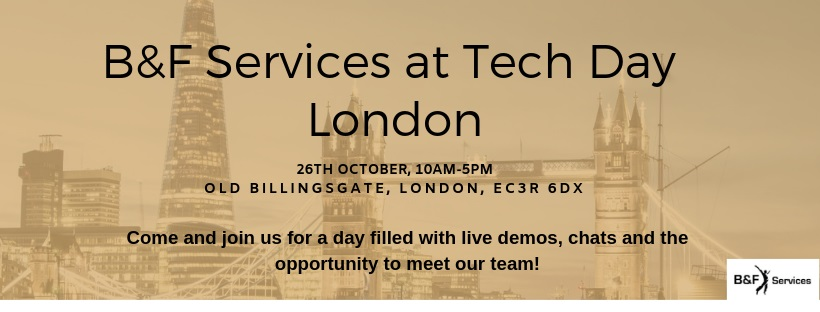 B&F Services to Exhibit at Tech Day London 2018