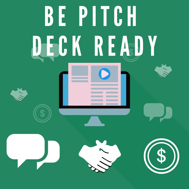 Be Pitch Deck Ready!